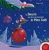La souris qui rêvait de rencontrer le Père Noël