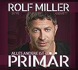 Rolf Miller 'Alles Andere Ist Primär'
