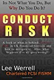 Lee Werrell Conduct Risk: It's Not What You Do, It's WHY You Do It