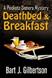 Deathbed & Breakfast (The Pookotz Sisters Mystery Series)