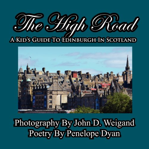 The High Road--A Kid's Guide To Edinburgh In Scotland