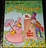 All My Chickens (A Little Golden Book) (0307301257) by Robert Kraus