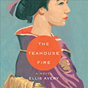 The Teahouse Fire | [Ellis Avery]