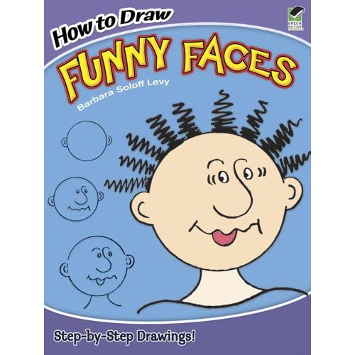 How to Draw Funny Faces (Dover How to Draw) Barbara Soloff-Levy and How to Draw