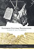 img - for Restoring Cultural Foundations: A Wake Up Call to America: The Belief and Practice of the Ten Commandments in the Life of America book / textbook / text book