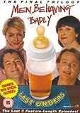 Men Behaving Badly - Last Orders [DVD]