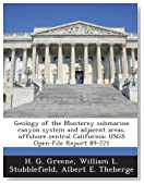 Geology of the Monterey submarine canyon system and adjacent areas, offshore central California: USGS Open-File Report 89-221