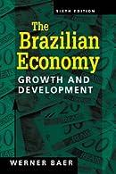 The Brazilian Economy: Growth and Development