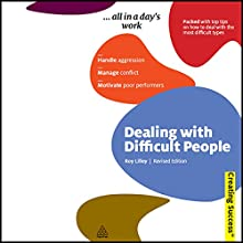 Dealing with Difficult People: Creating Success Series Audiobook by Roy Lilley Narrated by Daniel Philpott