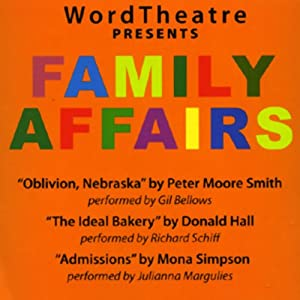 WordTheatre Presents: Family Affairs | [Peter Moore Smith, Donald Hall, Mona Simpson]