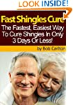 Fast Shingles Cure - How To Cure Shin...