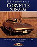 Essential Corvette Sting Ray: The Cars and Their Story 1963-67