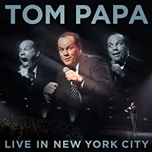 Tom Papa: Live in New York City | [Tom Papa]