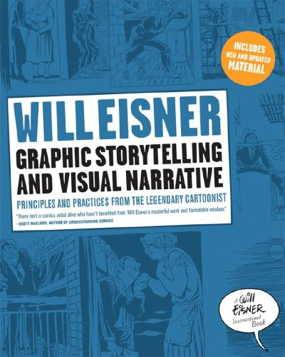 Graphic Storytelling and Visual Narrative (Will Eisner Instructional Books)