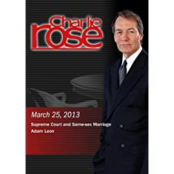 Charlie Rose - Supreme Court and Same-sex Marriage; Adam Leon (March 25, 2013)