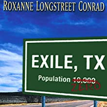 Exile, Texas (       UNABRIDGED) by Roxanne Longstreet Conrad Narrated by Jamieson Price
