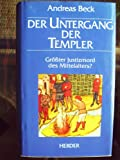 img - for Der Untergang der Templer: Grosster Justizmord des Mittelalters (German Edition) book / textbook / text book