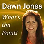 What's the Point!: Telling Memorable Stories so People Will Remember You | Dawn Jones
