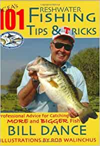 Igfa 39 s 101 freshwater fishing tips tricks paperback for Bill dance fishing app