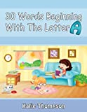 img - for 30 Words Beginning With The Letter A book / textbook / text book