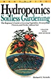 Beginning Hydroponics: Soilless Gardening - a Beginner's Guide to Growing Vegetables, House Plants, Flowers and Herbs Without Soil