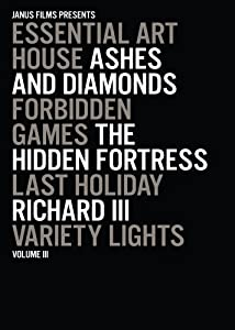 Essential Art House, Volume III (Ashes and Diamonds / Forbidden Games / The Hidden Fortress / Last Holiday / Richard III / Variety Lights)