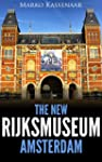 The New Rijksmuseum Amsterdam