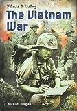 The Vietnam War (Witness to History) (0431170541) by Burgan, Michael