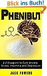 Phenibut: Phenibut for Beginners: The...