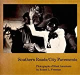 img - for Southern Roads/City Pavements: Photographs of Black Americans book / textbook / text book