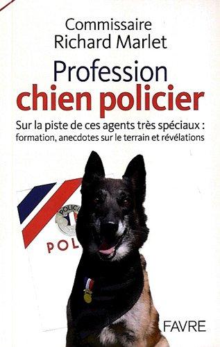 PROFESSION: CHIENS POLICIERS