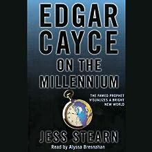 Edgar Cayce on the Millennium (       ABRIDGED) by Jess Stearn Narrated by Alyssa Bresnahan
