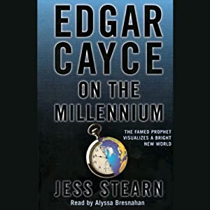 Edgar Cayce on the Millennium | [Jess Stearn]