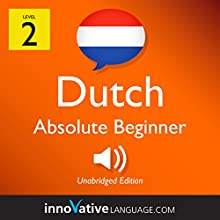 Learn Dutch - Level 2: Absolute Beginner Dutch: Volume 1: Lessons 1-25 Discours Auteur(s) :  Innovative Language Learning LLC Narrateur(s) :  DutchPod101.com