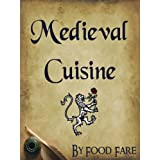 Medieval Cuisine (Food Fare Culinary Collection) ~ Shenanchie O'Toole
