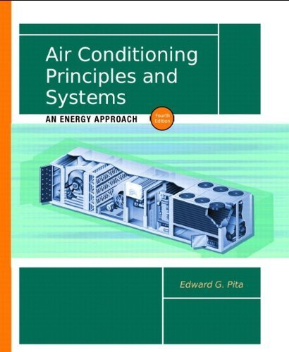 Air Conditioning Principles and Systems: An Energy Approach (4th Edition) by Pita P.E., Edward G. Published by Prentice Hall 4th (fourth) edition (2001) Hardcover