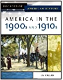 America in the 1900s and 1910s (Decades of American History)