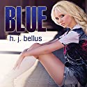 Blue (       UNABRIDGED) by HJ Bellus Narrated by Joe Arden, Maxine Mitchell