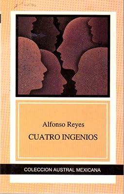 Cuatro Ingenios (Coleccion Austral Mexicana)