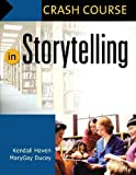 img - for Crash Course in Storytelling by Haven, Kendall, Ducey, Mary Gay(November 30, 2006) Paperback book / textbook / text book