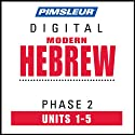 Hebrew Phase 2, Unit 01-05: Learn to Speak and Understand Hebrew with Pimsleur Language Programs  by Pimsleur