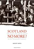 Scotland No More?: Emigration from Scotland in the Twentieth Century