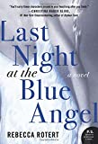 img - for Last Night at the Blue Angel: A Novel book / textbook / text book
