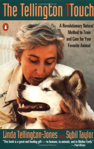 The Tellington TTouch : A Revolutionary Natural Method to Train and Care for Your Favorite Animal, Tellington-Jones, Linda; Taylor, Sybil