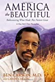 America the Beautiful: Rediscovering What Made This Nation Great by Carson M.D., Ben (1st (first) Edition) [Hardcover(2012)]
