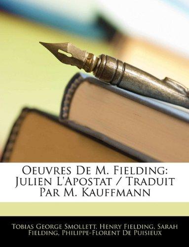 Oeuvres De M. Fielding: Julien L'Apostat / Traduit Par M. Kauffmann