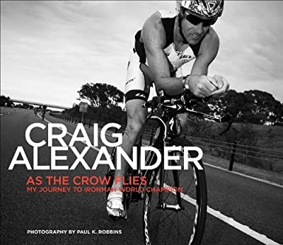 As The Crow Flies My Journey To Ironman World Champion from Velo Press
