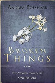 Broken Things: Two Women. Two Pasts. One Future (Legacy Series)