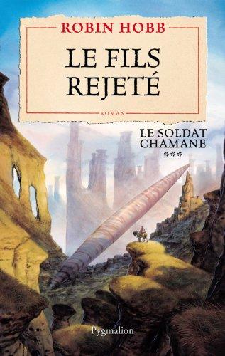 Le Soldat chamane (Tome 3) - Le fils rejeté en ligne
