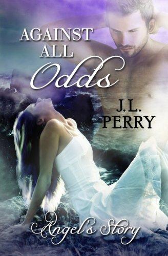Against All Odds - Angel's Story.: Volume 4 (Destiny Series)